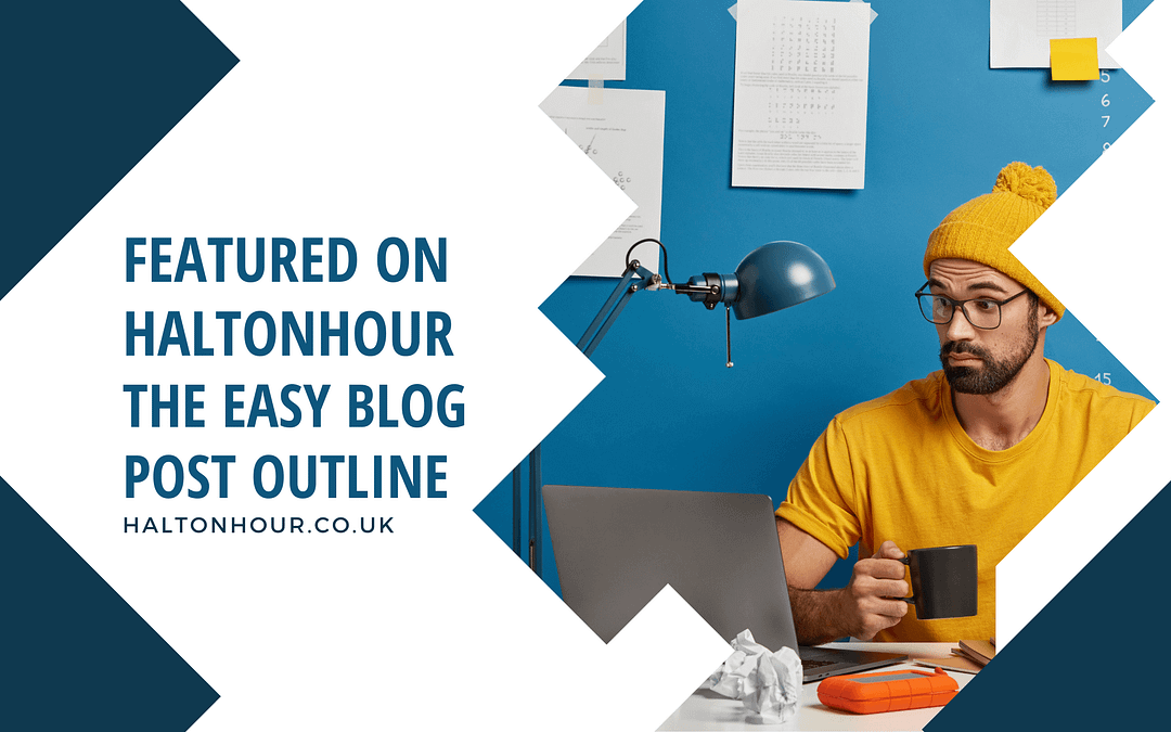 Featured on HaltonHour – The Easy Blog Post Outline